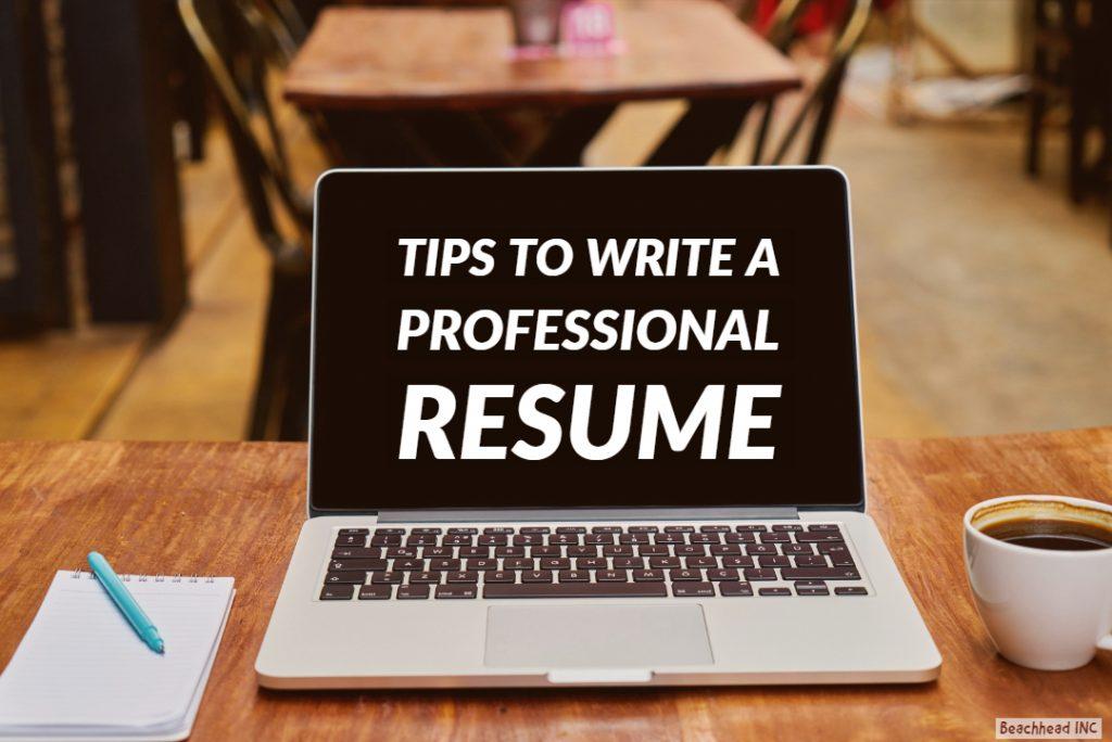 tips to write a professional resume beachhead professional recruitment