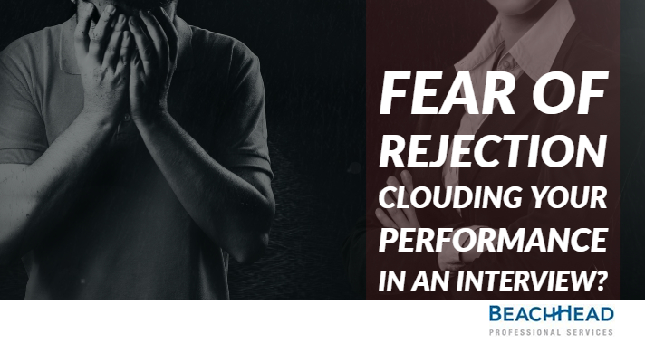 Fear Of Rejection Clouding Your Performance In An Interview