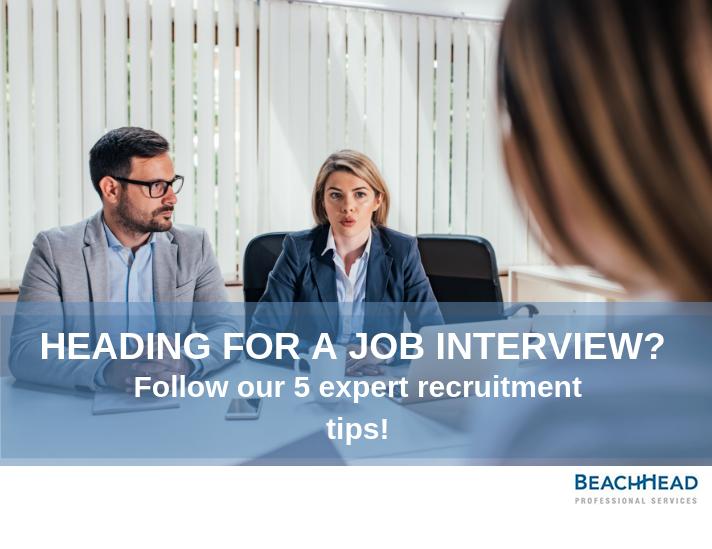 Heading for a job interview Follow our 5 expert recruitment tips!