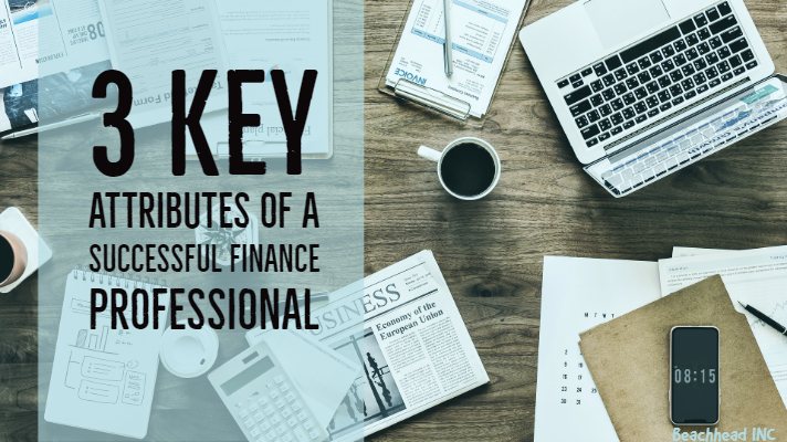 3 key attributes of a successful finance professional