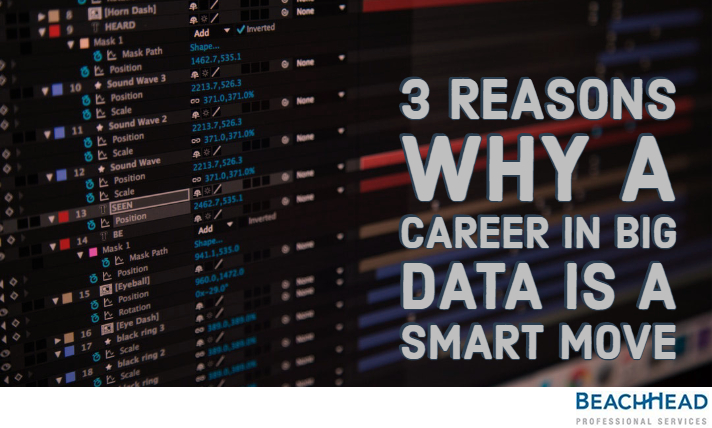 3 Reasons why a career in big data is a smart move