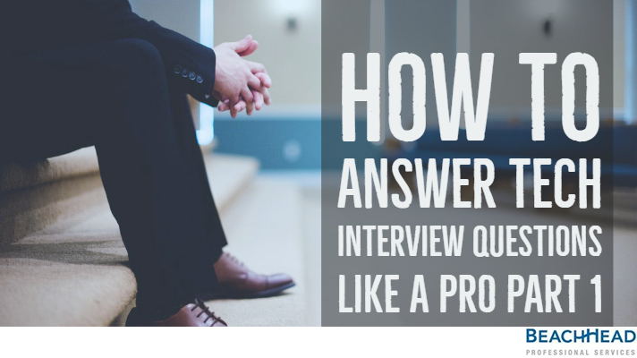 How to Answer Tech Interview Questions like a Pro Part 1