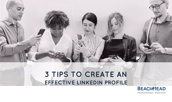 3 tips to create an effective LinkedIn Profile