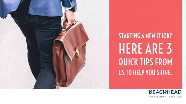 Starting a new IT Job? 3 quick tips from us to help you shine