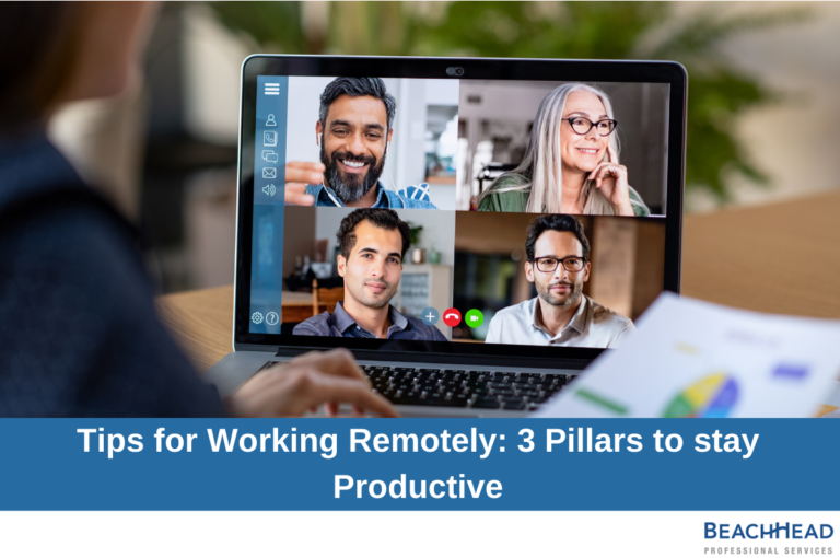 Tips for working remotely - 3 Pillars to stay Productive