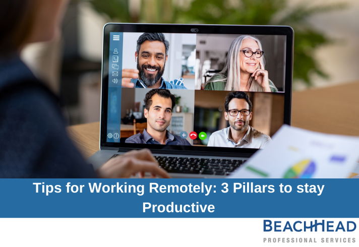 Tips for working remotely-3 Pillars to stay productive